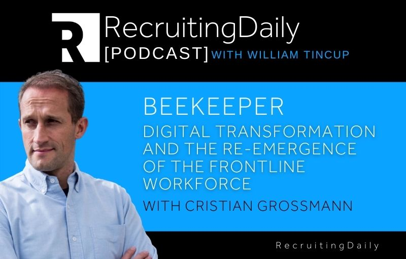 Beekeeper - Digital Transformation and the Re-Emergence of the Frontline Workforce with Cristian Grossmann