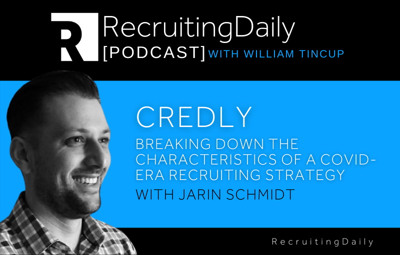 Credly – Breaking Down The Characteristics Of A COVID-Era Recruiting Strategy With Jarin Schmidt