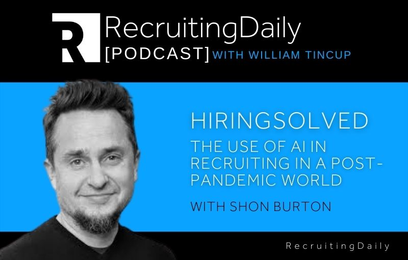 HiringSolved - The Use Of AI In Recruiting In A Post-Pandemic World With Shon Burton