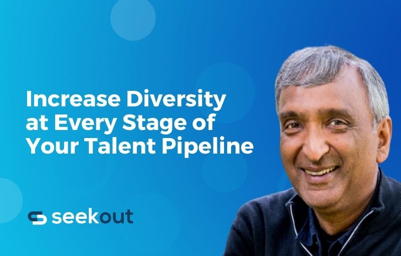 Increase Diversity at Every Stage of Your Talent Pipeline