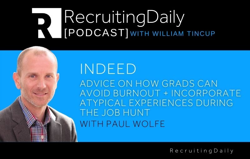 Indeed - Advice On How Grads Can Avoid Burnout + Incorporate Atypical Experiences During Job Hunt With Paul Wolfe