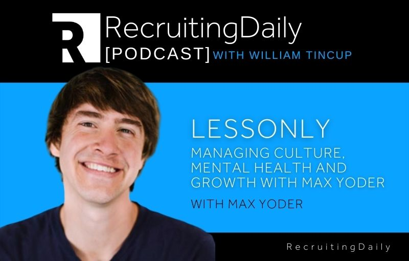 Lessonly - Managing Culture, Mental Health And Growth With Max Yoder