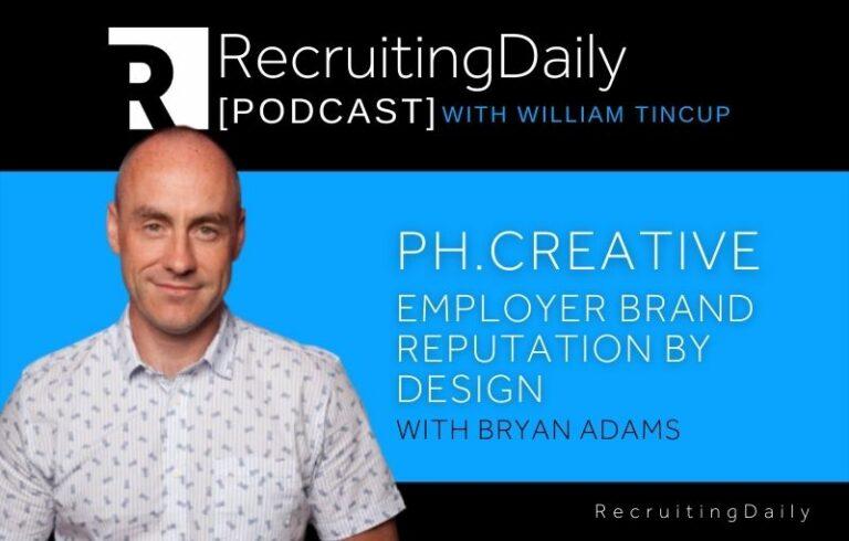 Ph.Creative: Employer Brand Reputation by Design with Bryan Adams