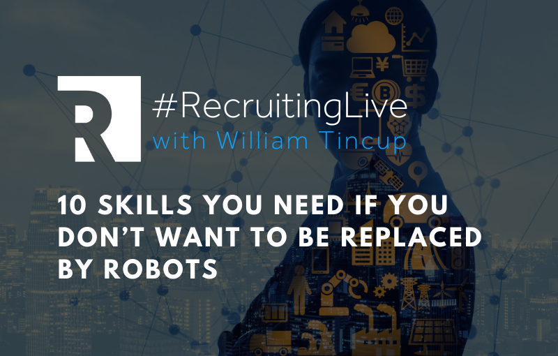 RecruitingLive 10 Skills You Need if You Don't Want to Be Replaced by Robots