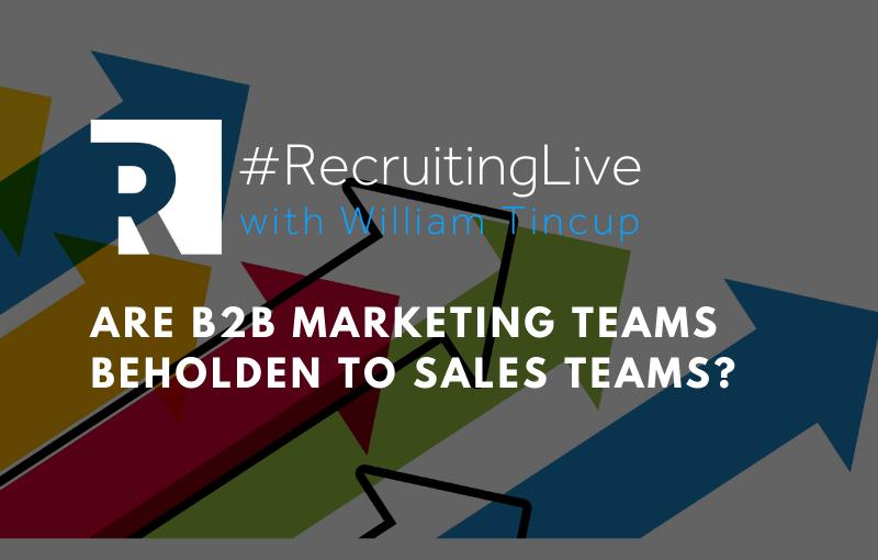 Are B2B marketing teams beholden to sales teams?