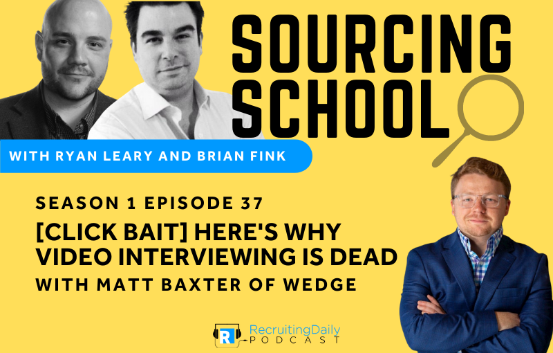 S1e37 [Click Bait] Here's why Video Interviewing is Dead with Matt Baxter of Wedge