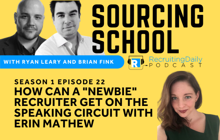 """Sourcing School: How can a """"Newbie"""" Recruiter Get on The Speaking Circuit with Erin Mathew"""