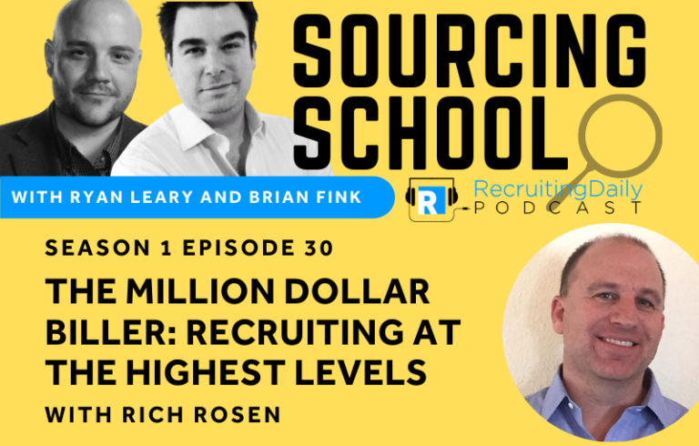 Sourcing School: Rich Rosen – The Million Dollar Biller: Recruiting at the Highest Levels