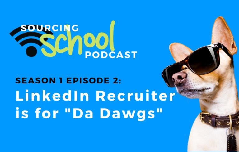 Sourcing School: LinkedIn Recruiter is for Da Dawgs