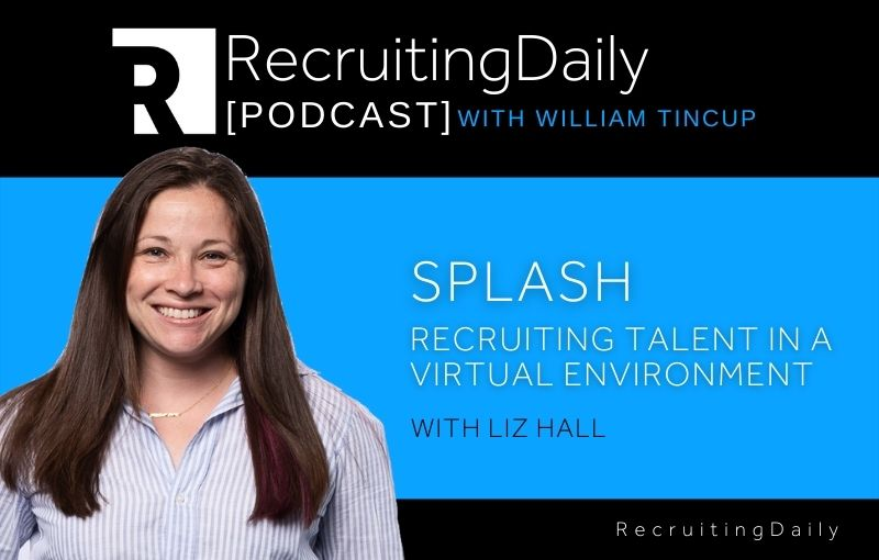 Splash - Recruiting Talent In A Virtual Environment With Liz Hall