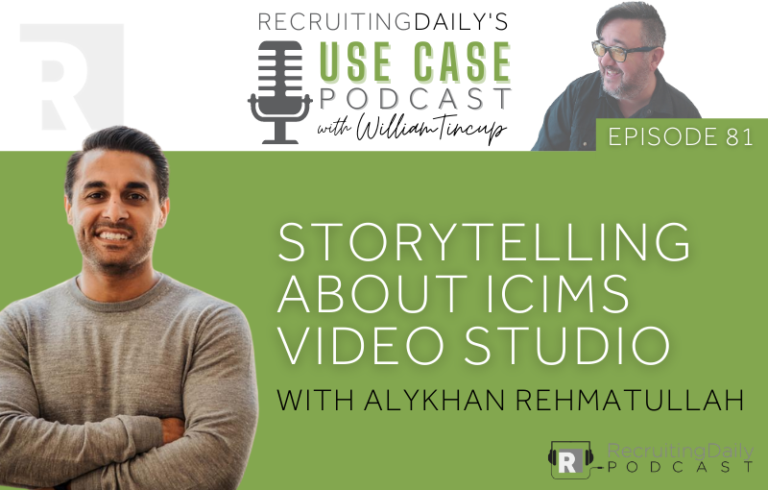 The Use Case Podcast: Storytelling about iCIMS Video Studio with Alykhan Rehmatullah