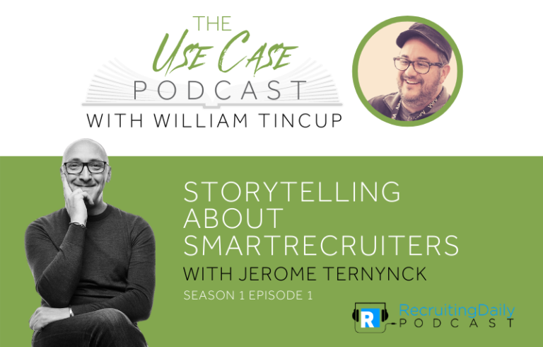 The Use Case Podcast: Storytelling about SmartRecruiters with Jerome Ternynck