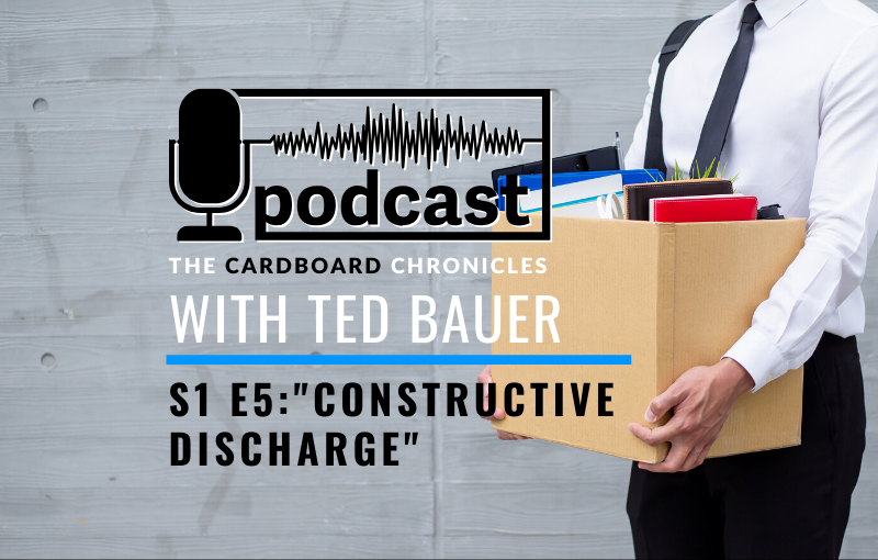 cardboard chronicles constructive discharge