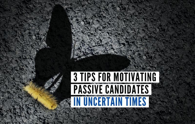 motivating passive candidates
