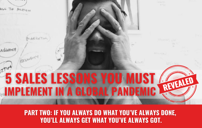 sales lessons in a global pandemic part two