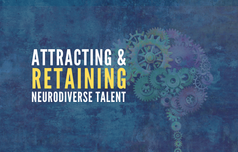 Attracting and Retaining Neurodiverse Talent