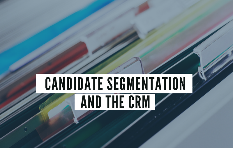 Candidate Segmentation and the CRM