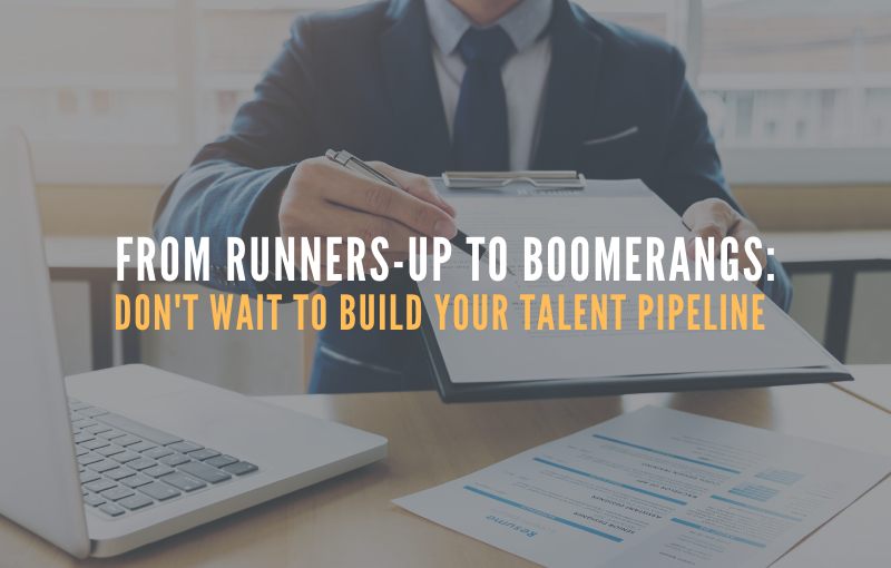 Don't Wait to Build Your Talent Pipeline