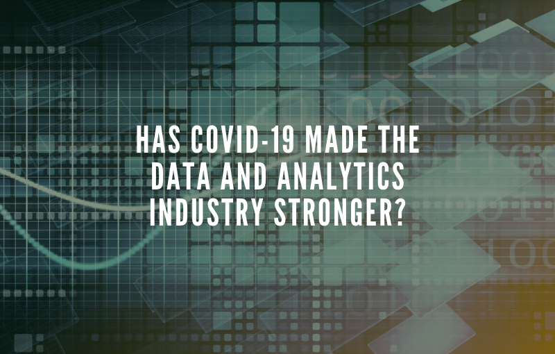 Has COVID-19 Made the Data and Analytics Industry Stronger?