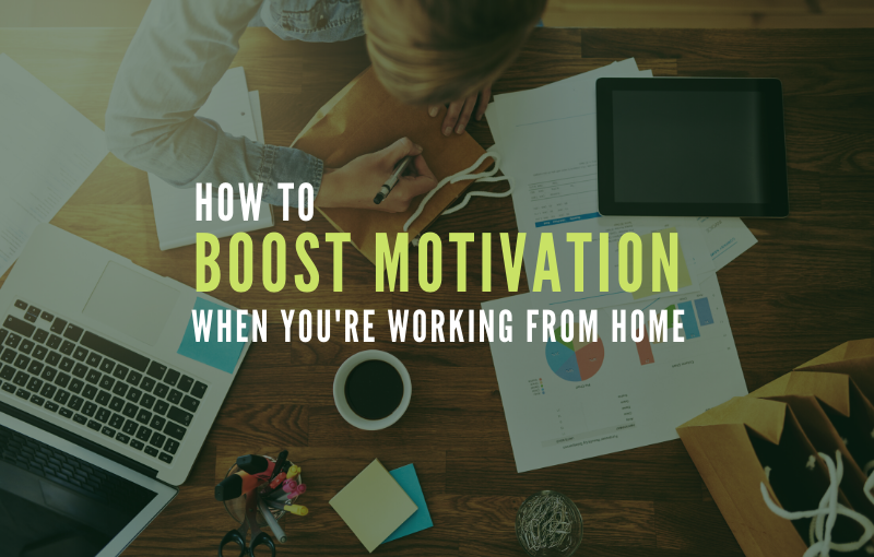 boost motivation when you're working from home