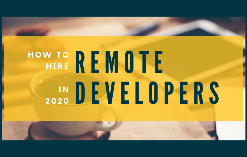 How to Hire Remote Developers in 2020