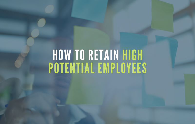 How to Retain Young High Potential Employees