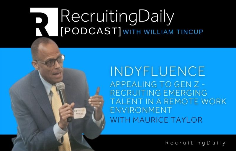 Indyfluence - Appealing to Gen Z - Recruiting Emerging Talent In A Remote Work Environment With Maurice Taylor