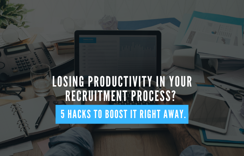 Losing Productivity In Your Recruitment Process
