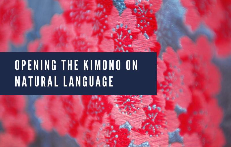 Opening the Kimono on Natural Language