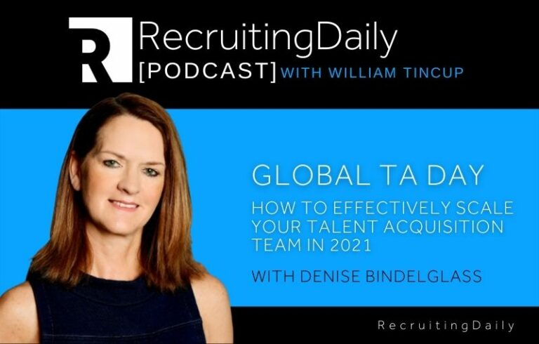 Global TA Day: How to Effectively Scale Your Talent Acquisition Team in 2021 with Denise Bindelglass, Vice President of People at ActiveCampaign