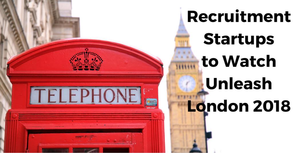 Recruitment Startups to Watch_ Unleash 2018