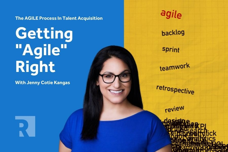 """The AGILE Process In Talent Acquisition: Getting """"AGILE"""" right"""