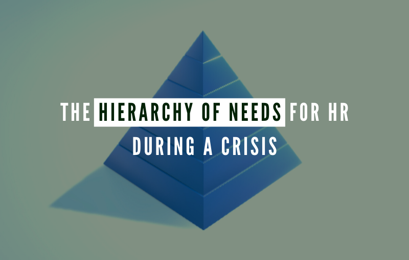 The Hierarchy of Needs for HR During a Crisis