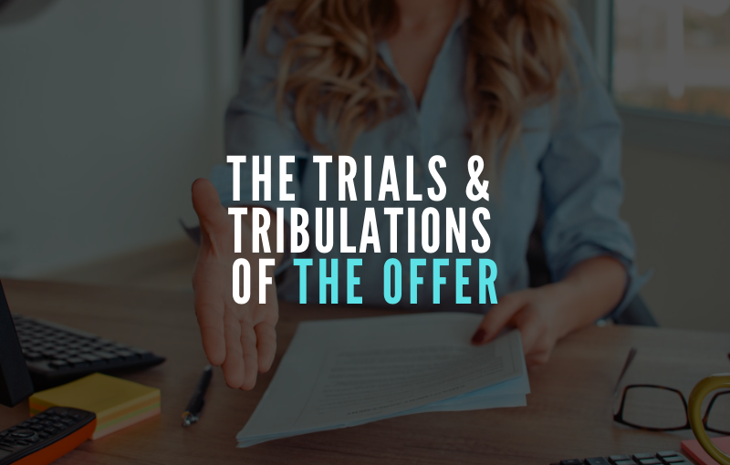 The Trials and Tribulations of The Offer