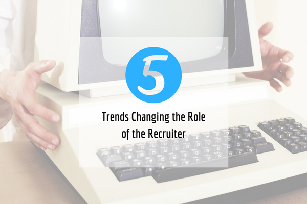 Trends changing recruiter roles