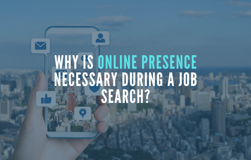 Why is Online Presence Necessary During a Job Search