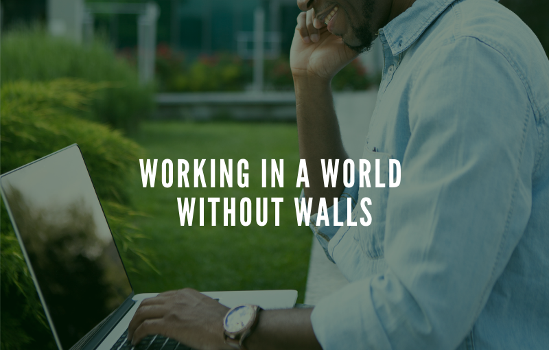 Working in a World without Walls
