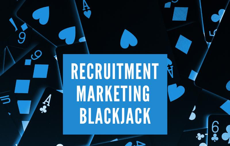 recruitment marketing blackjack