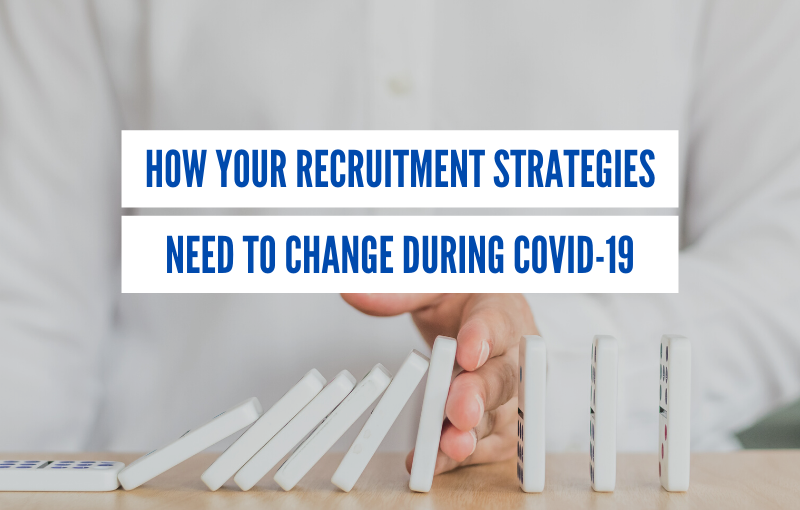 recruitment strategies need to change during covid-19